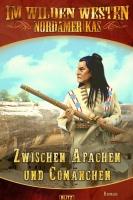2208 Zwischen Apachen und Comanchen